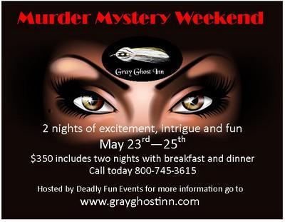 Gray Ghost Inn Murder Mystery Weekend, Deadly fun Events